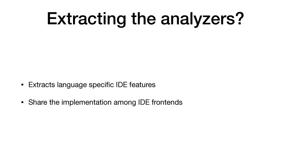 Extracting the analyzers? • Extracts language s...