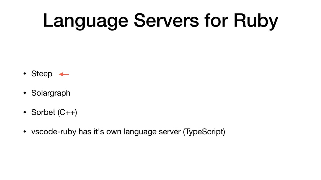 Language Servers for Ruby • Steep  • Solargraph...