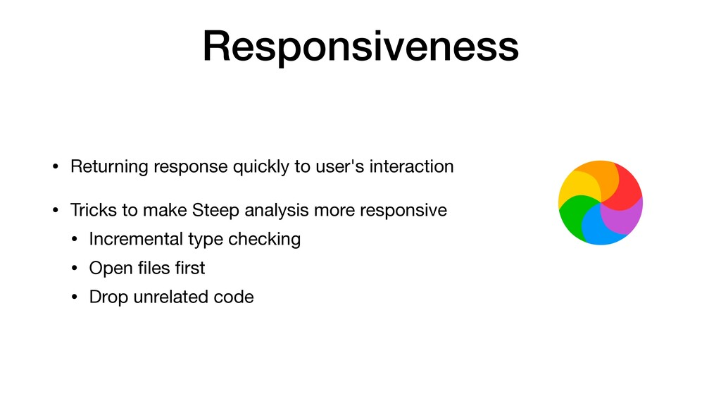 Responsiveness • Returning response quickly to ...