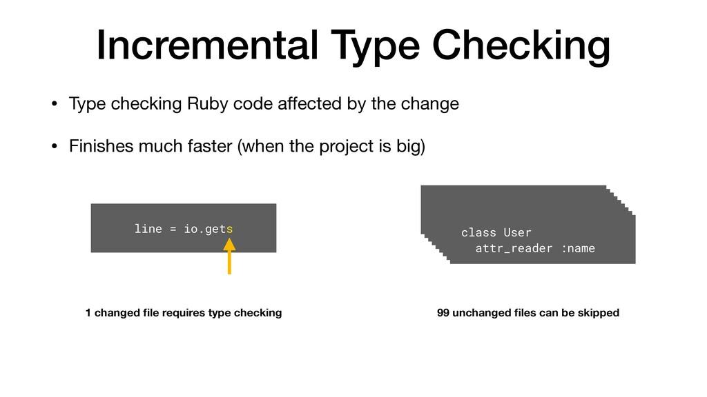 Incremental Type Checking • Type checking Ruby ...