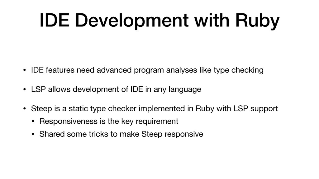 IDE Development with Ruby • IDE features need a...