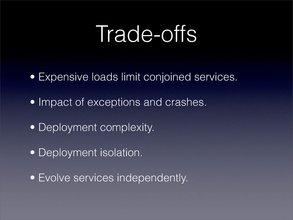 Trade-offs • Expensive loads limit conjoined se...
