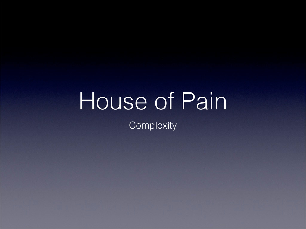 House of Pain Complexity