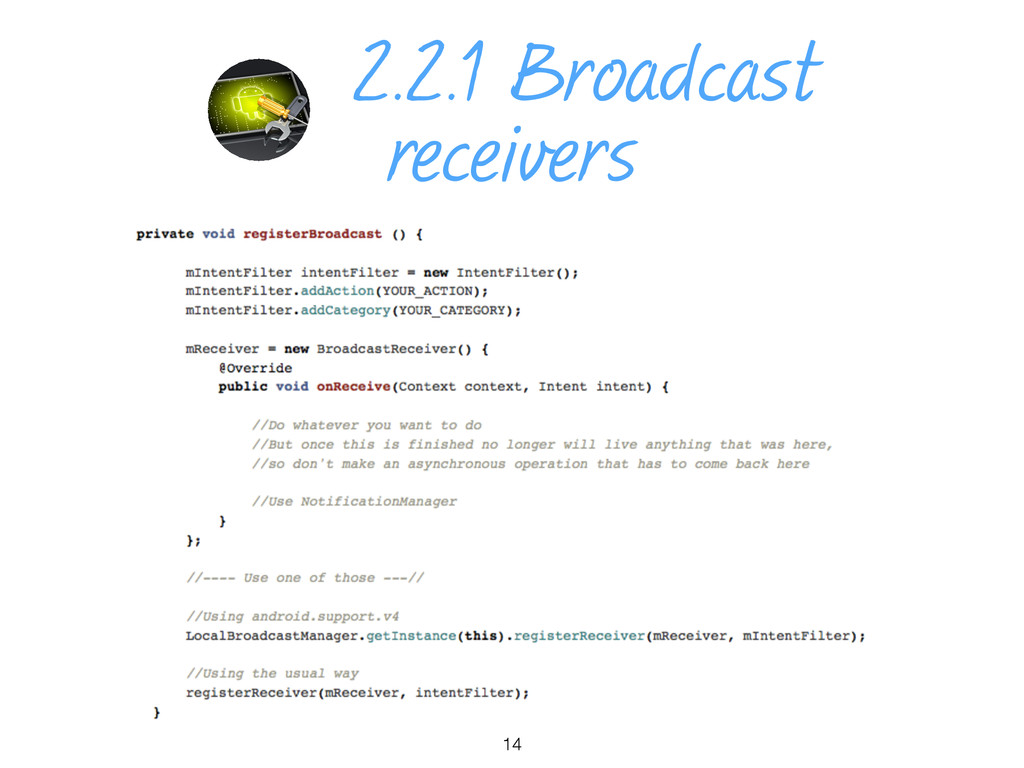 2.2.1 Broadcast receivers 14