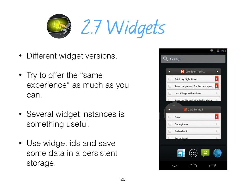 2.7 Widgets • Different widget versions. • Try ...
