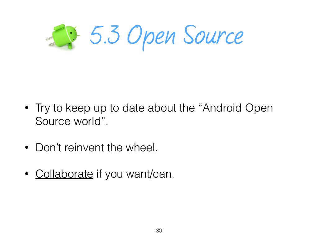 5.3 Open Source • Try to keep up to date about ...