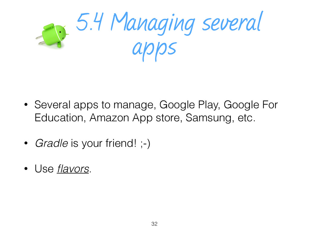 5.4 Managing several apps • Several apps to man...