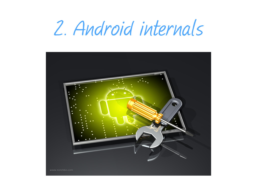 2. Android internals