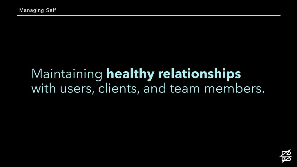 Maintaining healthy relationships with users, c...