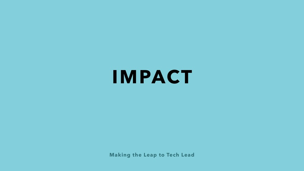 Making the Leap to Tech Lead IMPACT
