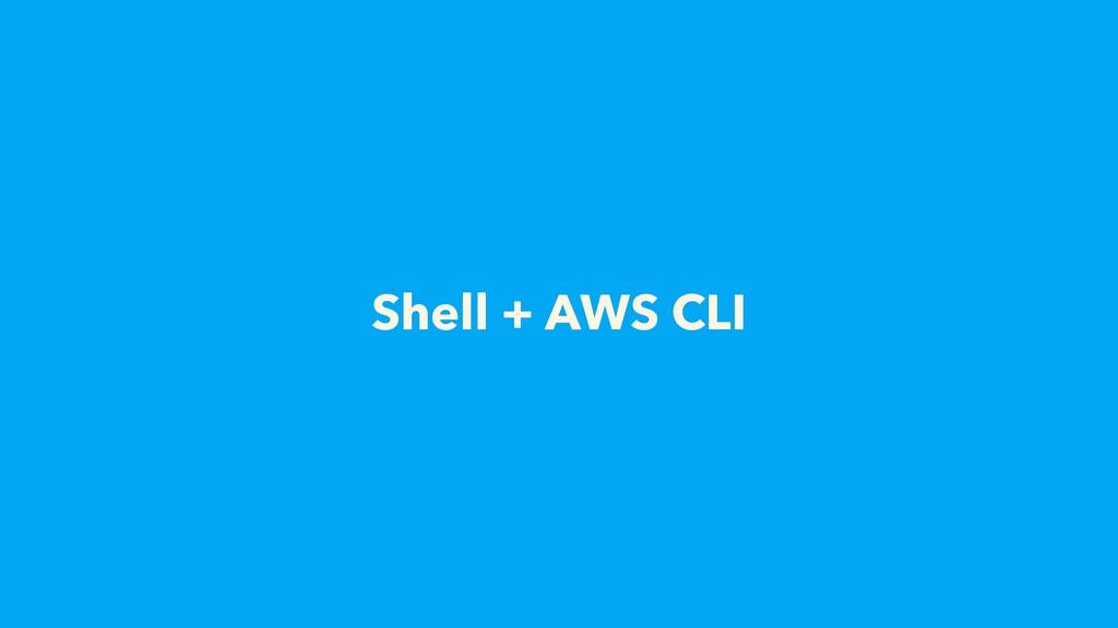 Shell + AWS CLI