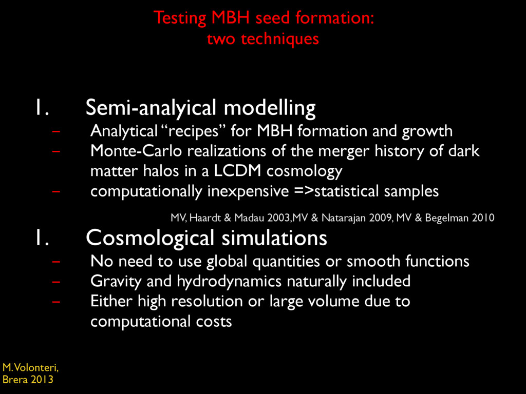 Testing MBH seed formation:  two techniques 1....