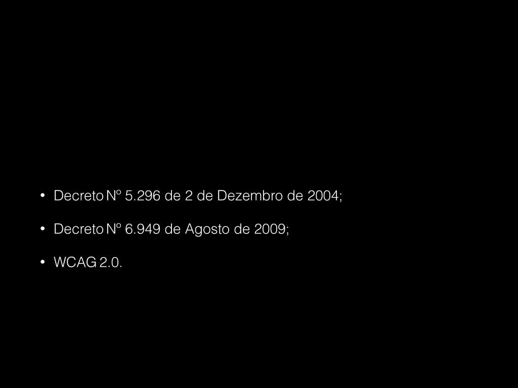 • Decreto Nº 5.296 de 2 de Dezembro de 2004; • ...