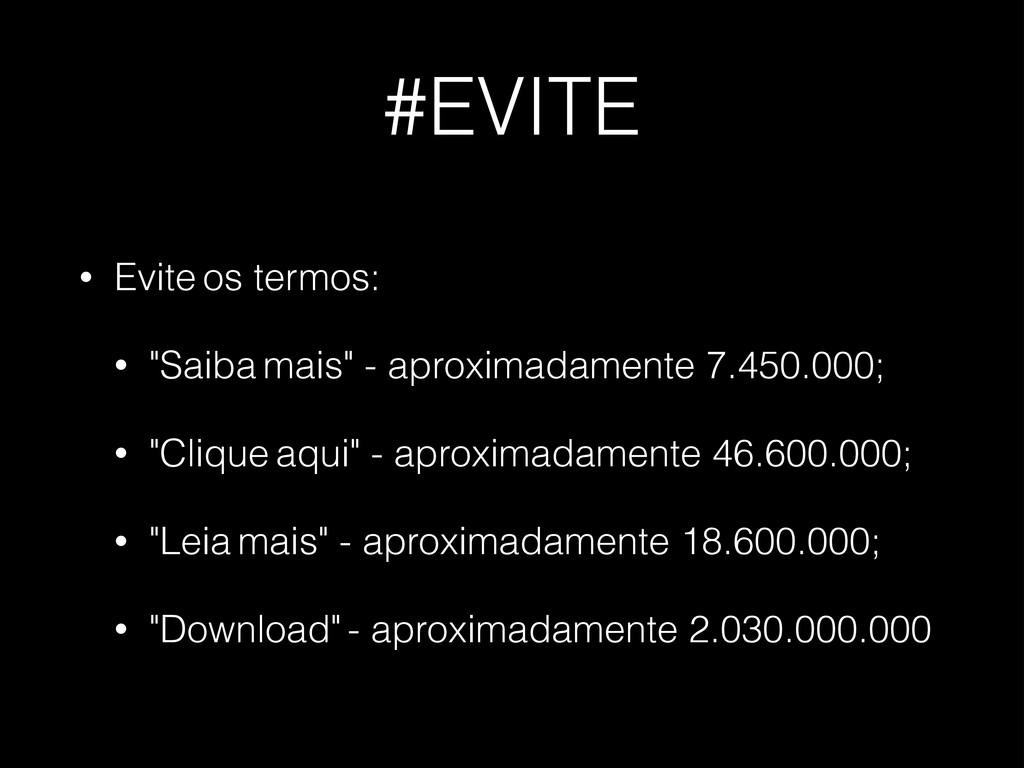 """#EVITE • Evite os termos: • """"Saiba mais"""" - apro..."""