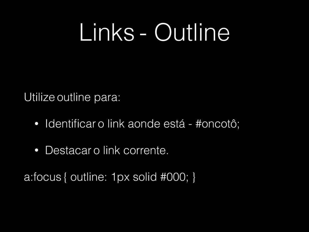Links - Outline Utilize outline para: • Identifi...