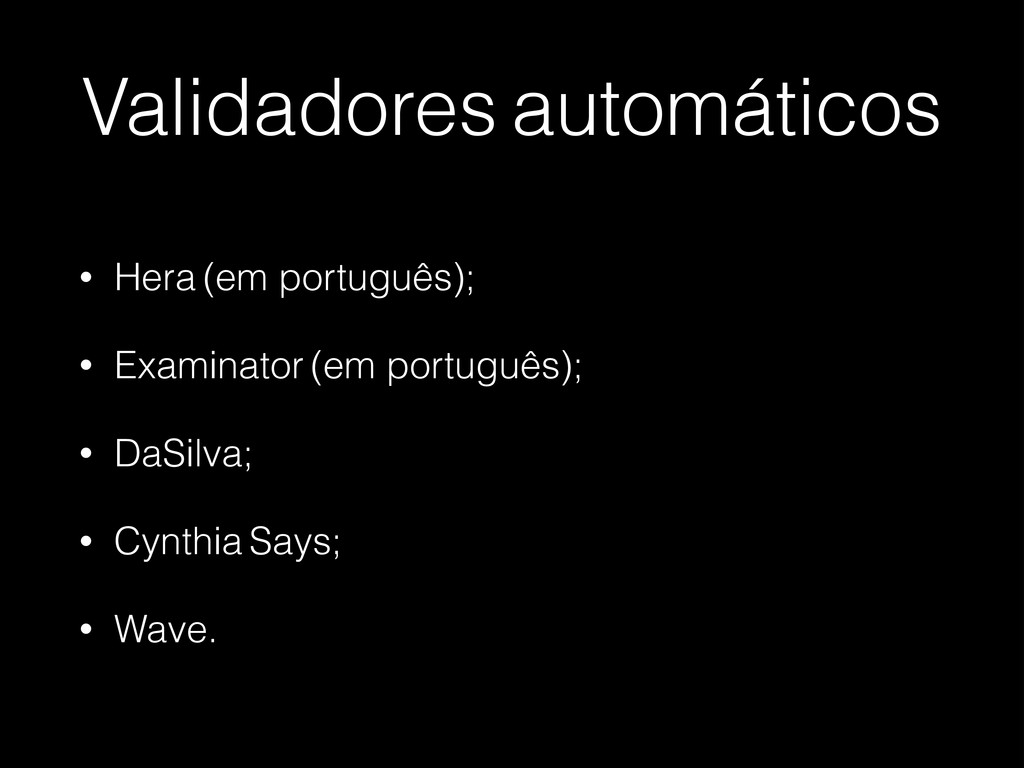 Validadores automáticos • Hera (em português); ...