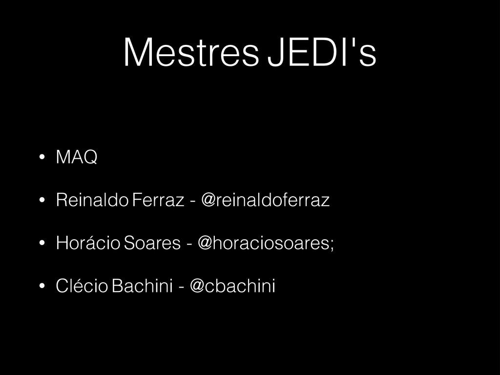Mestres JEDI's • MAQ • Reinaldo Ferraz - @reina...