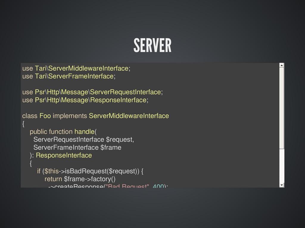 SERVER use Tari\ServerMiddlewareInterface; use ...