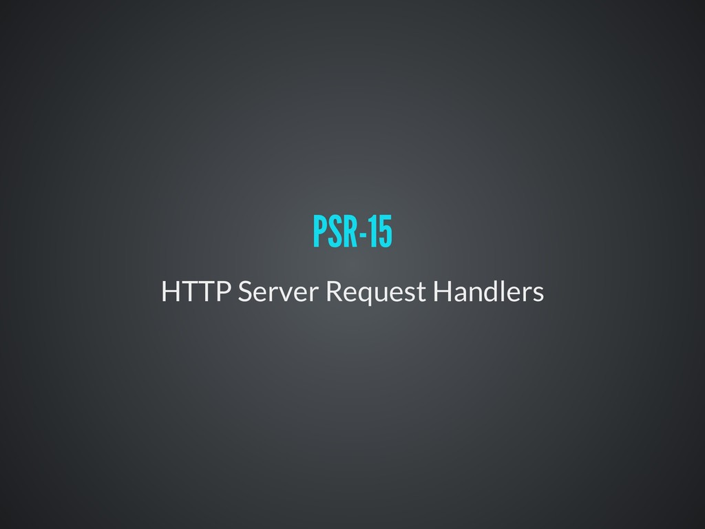 HTTP Server Request Handlers PSR-15