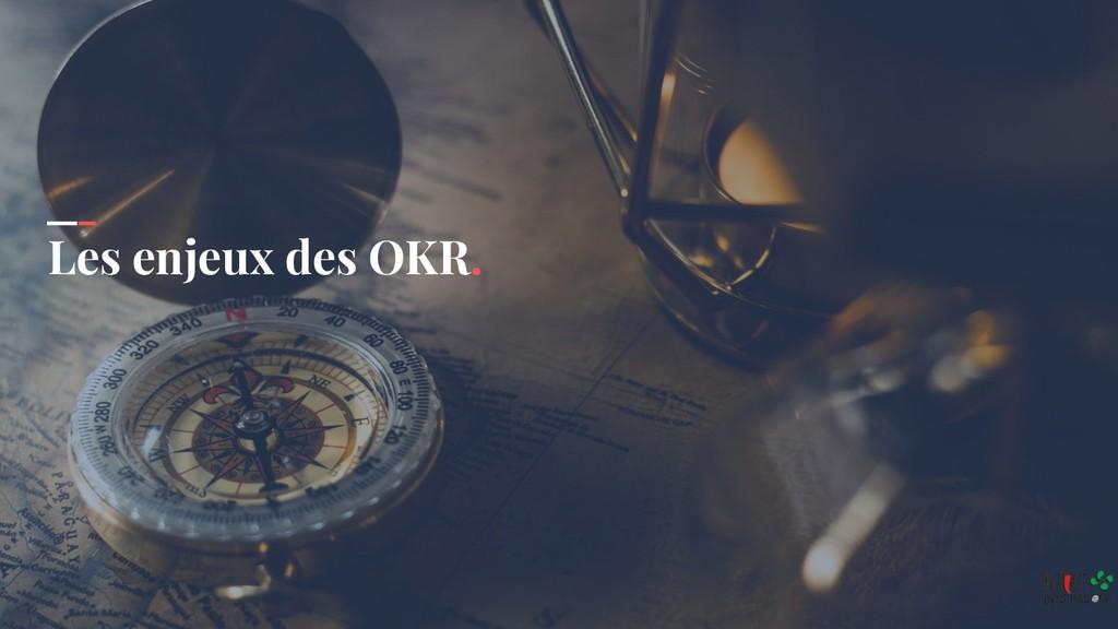 Les enjeux des OKR.