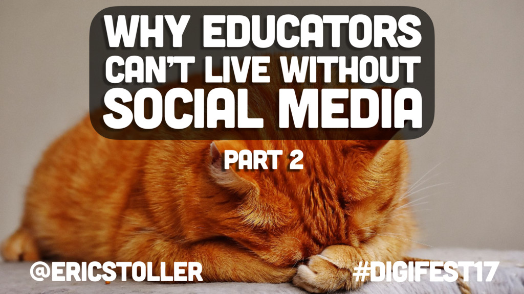 @ericstoller #digifest17 Why educators can't li...