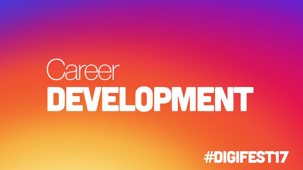Career development #digifest17
