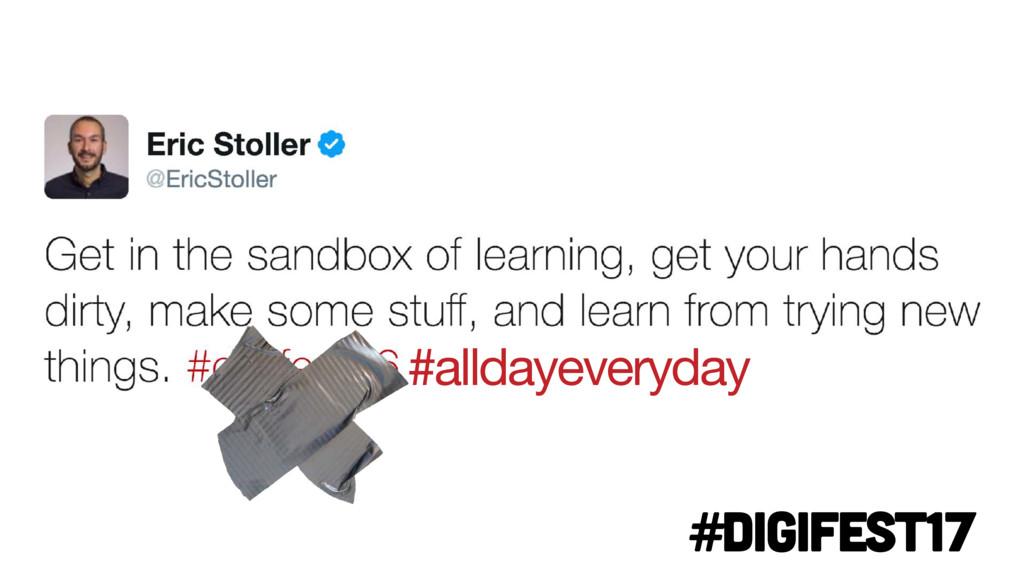 #digifest17 #alldayeveryday