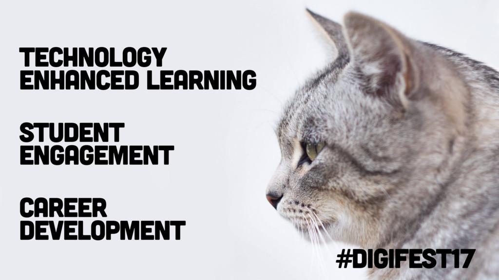 #digifest17 Student engagement Technology enhan...