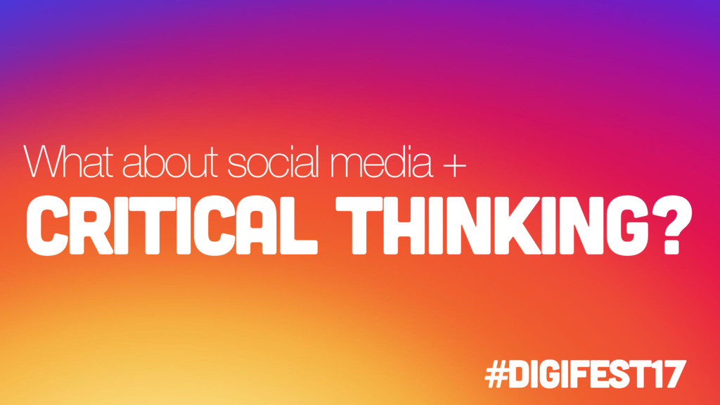 What about social media + Critical thinking? #d...