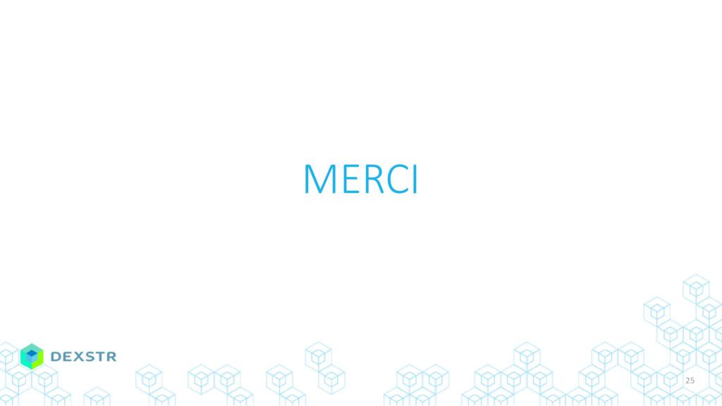 MERCI 25