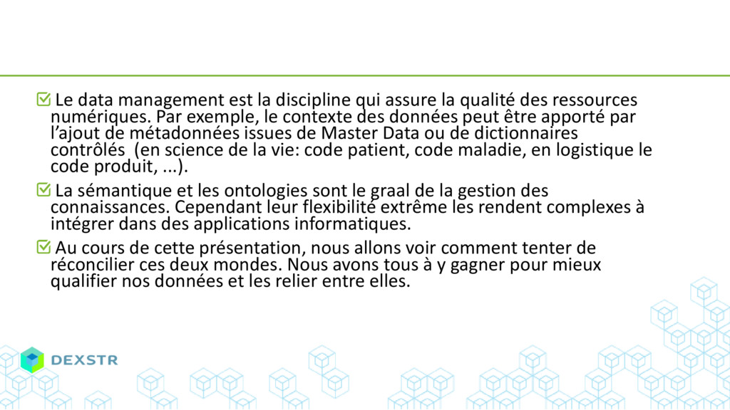 Le data management est la discipline qui assure...