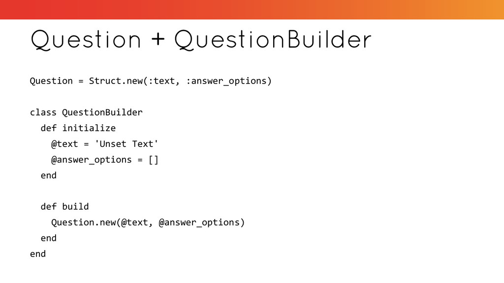 Question + QuestionBuilder Question = Struct.ne...