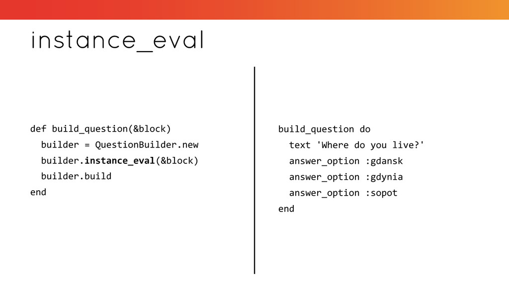 instance_eval def build_question(&block) builde...