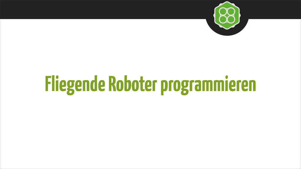 Fliegende Roboter programmieren
