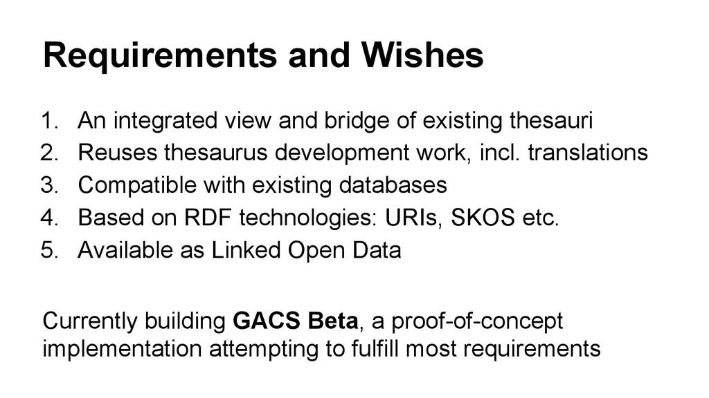 Requirements and Wishes 1. An integrated view a...