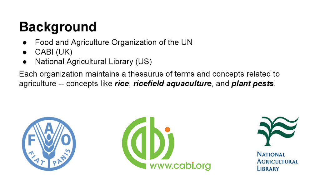 Background ● Food and Agriculture Organization ...