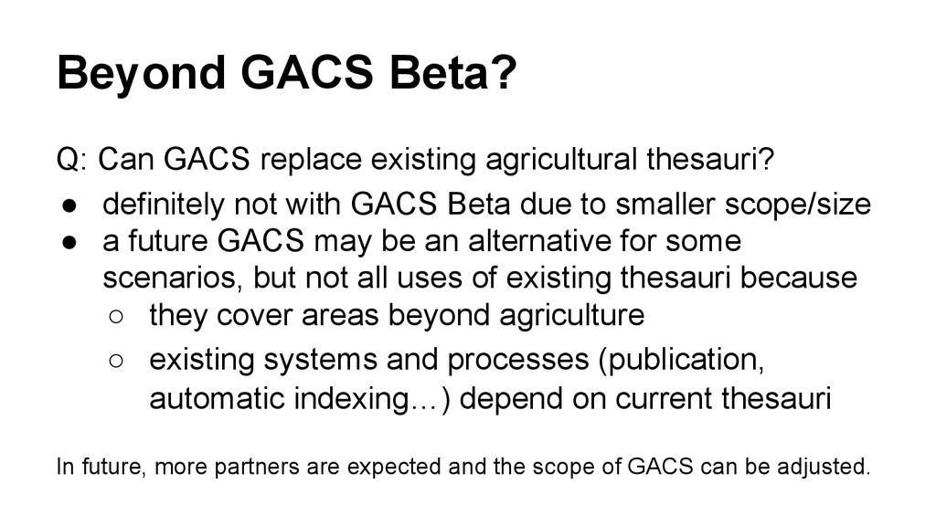 Beyond GACS Beta? Q: Can GACS replace existing ...