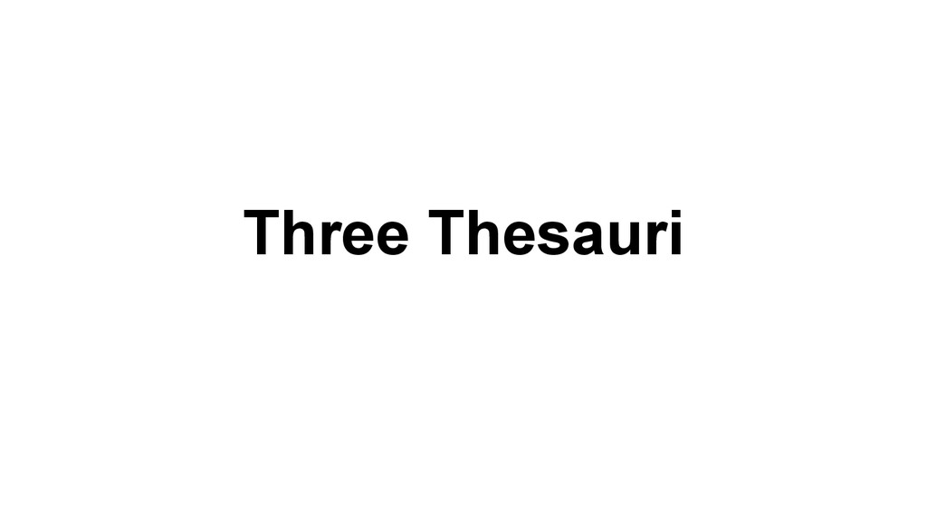 Three Thesauri