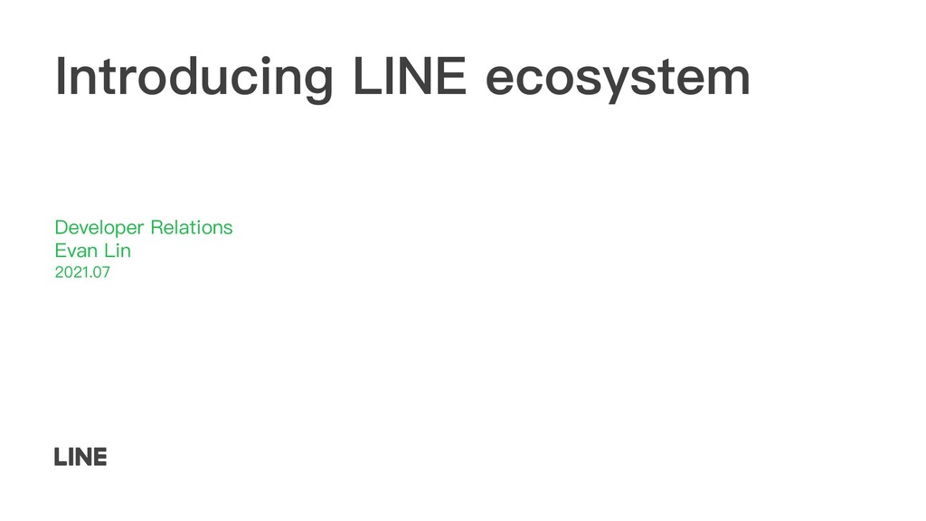 Introducing LINE ecosystem Developer Relations ...