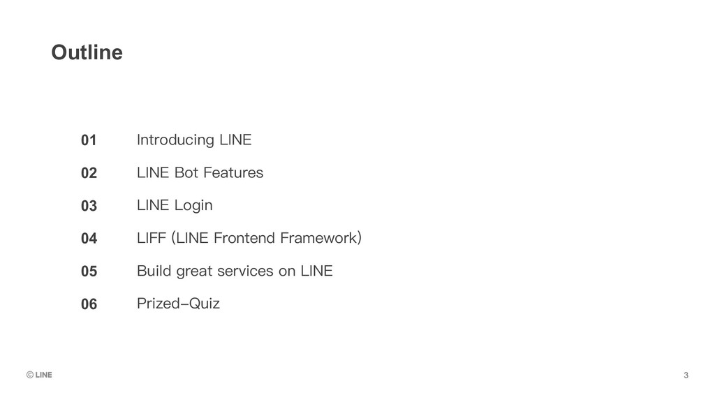 01 02 03 04 05 06 Outline Introducing LINE LINE...