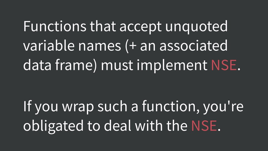 Functions that accept unquoted variable names (...