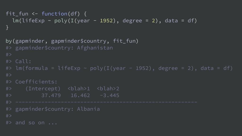 fit_fun <- function(df) { lm(lifeExp ~ poly(I(y...