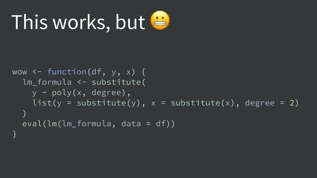 wow <- function(df, y, x) { lm_formula <- subst...