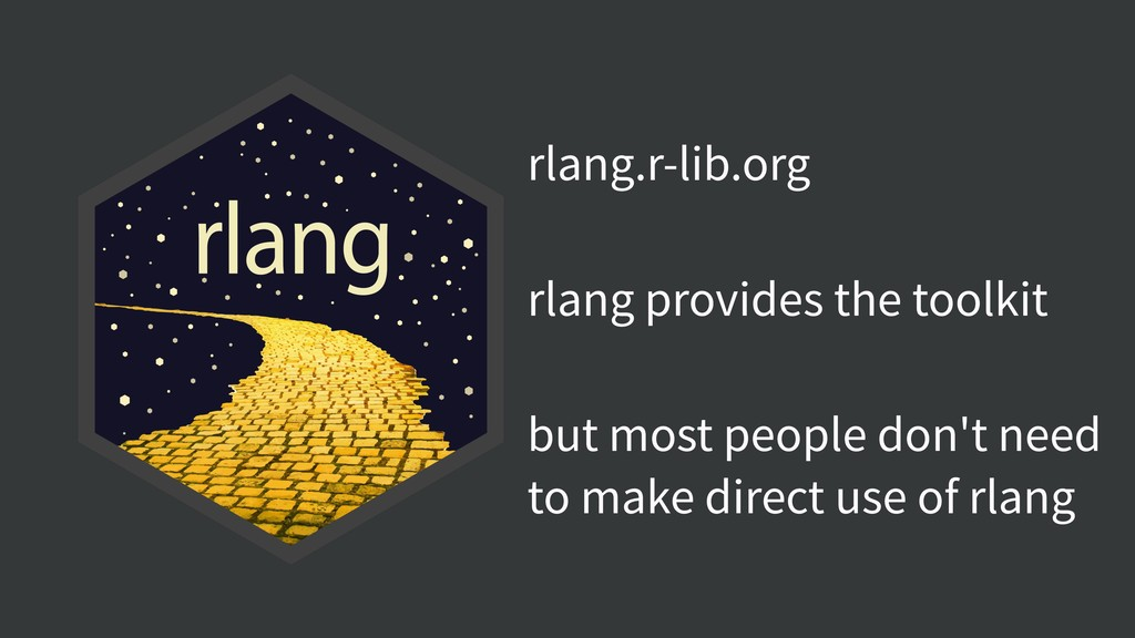 rlang.r-lib.org rlang provides the toolkit but ...