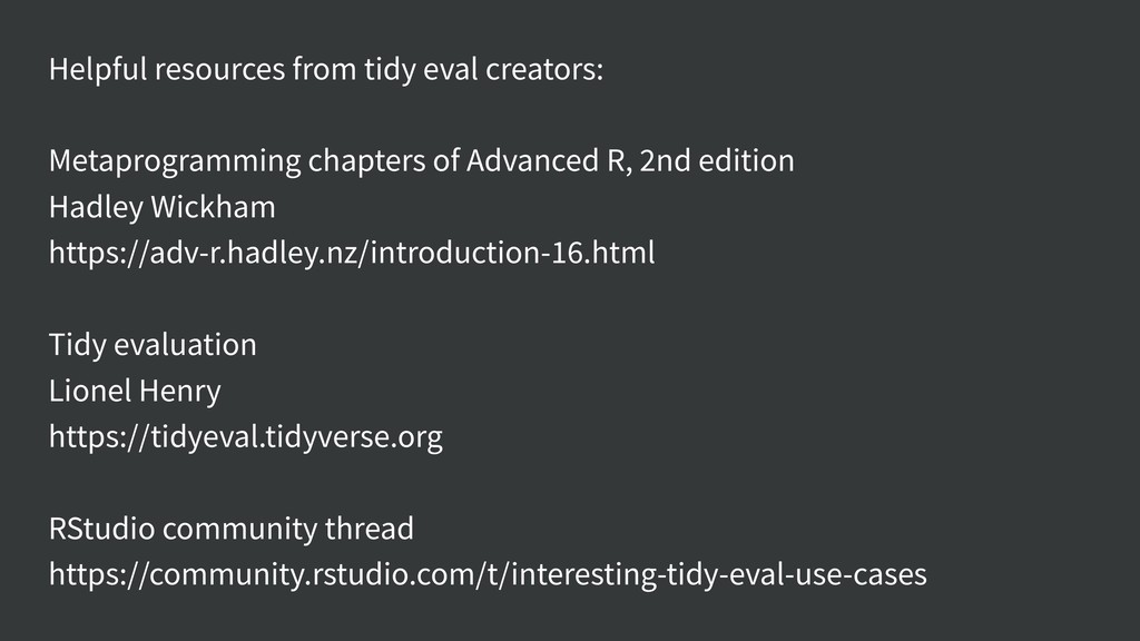 Helpful resources from tidy eval creators: Meta...