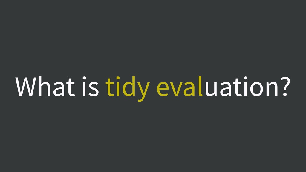 What is tidy evaluation?