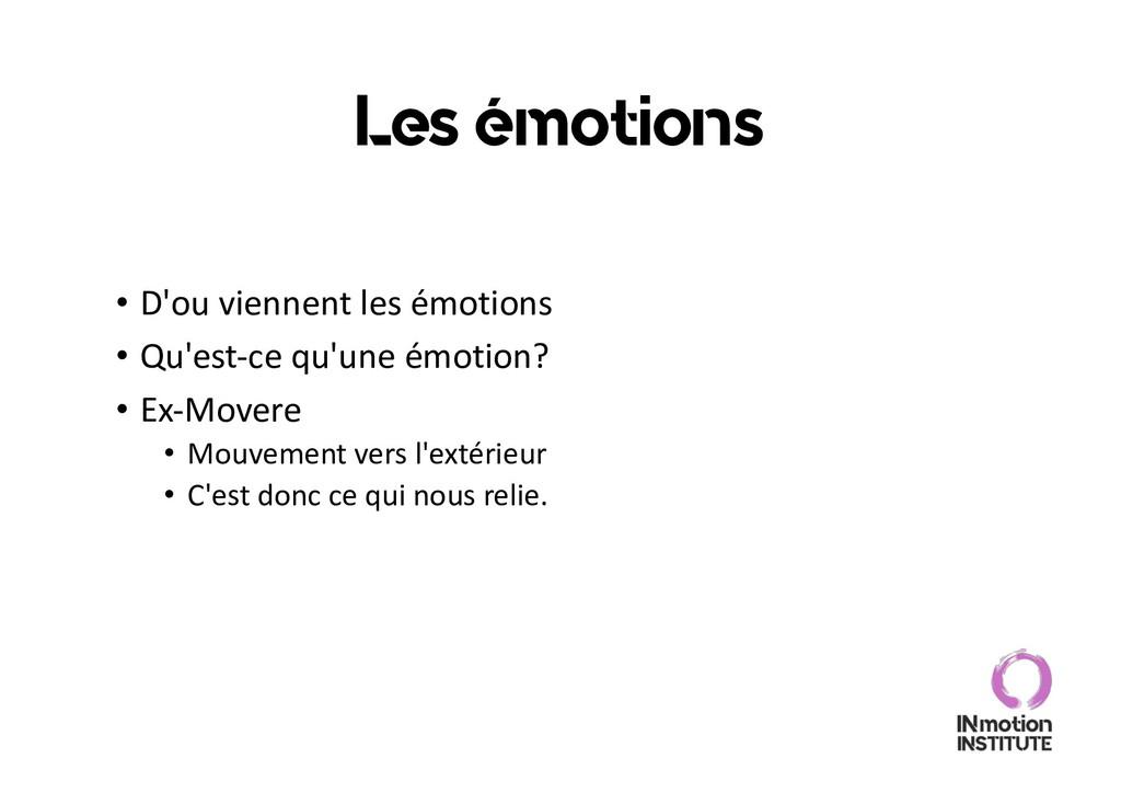 Les émotions • D'ou viennent les émotions • Qu'...