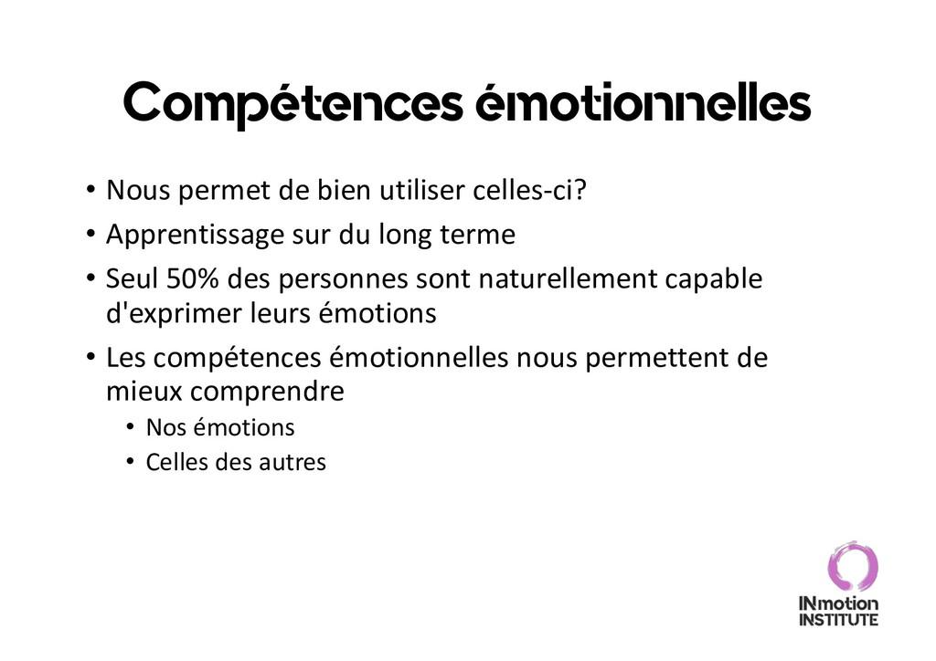 Compétences émotionnelles • Nous permet de bien...