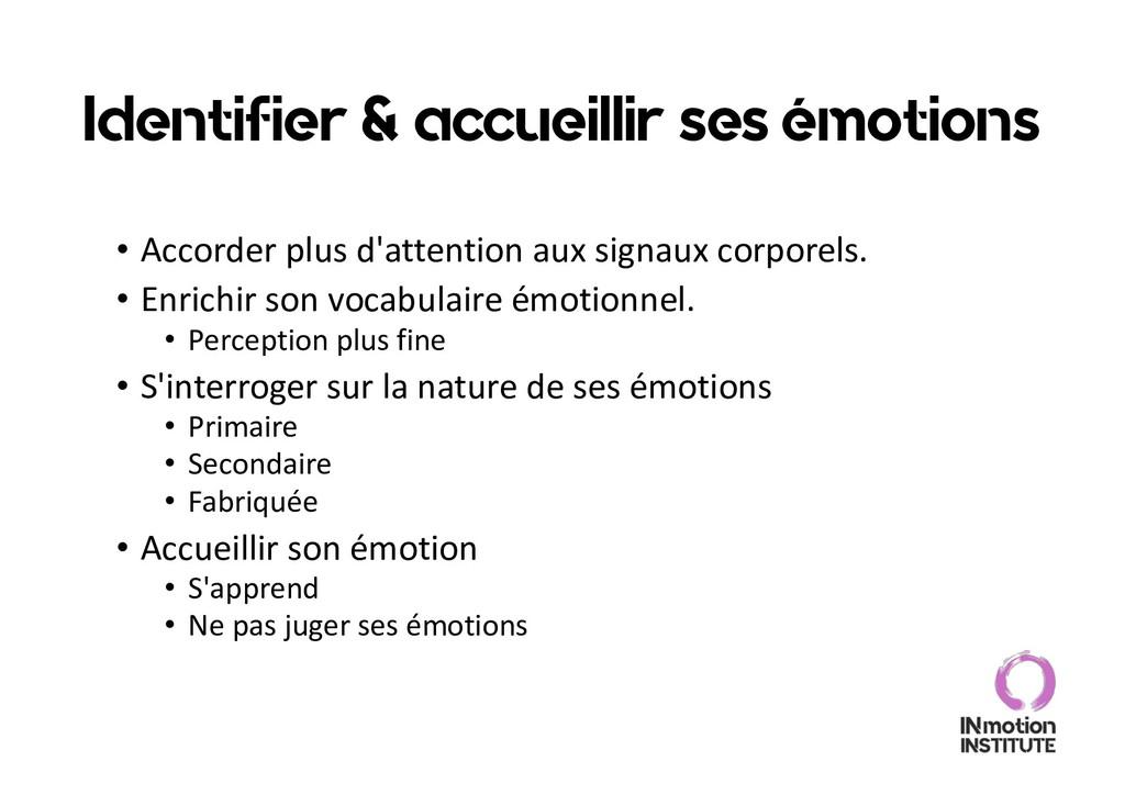 Identifier & accueillir ses émotions • Accorder...