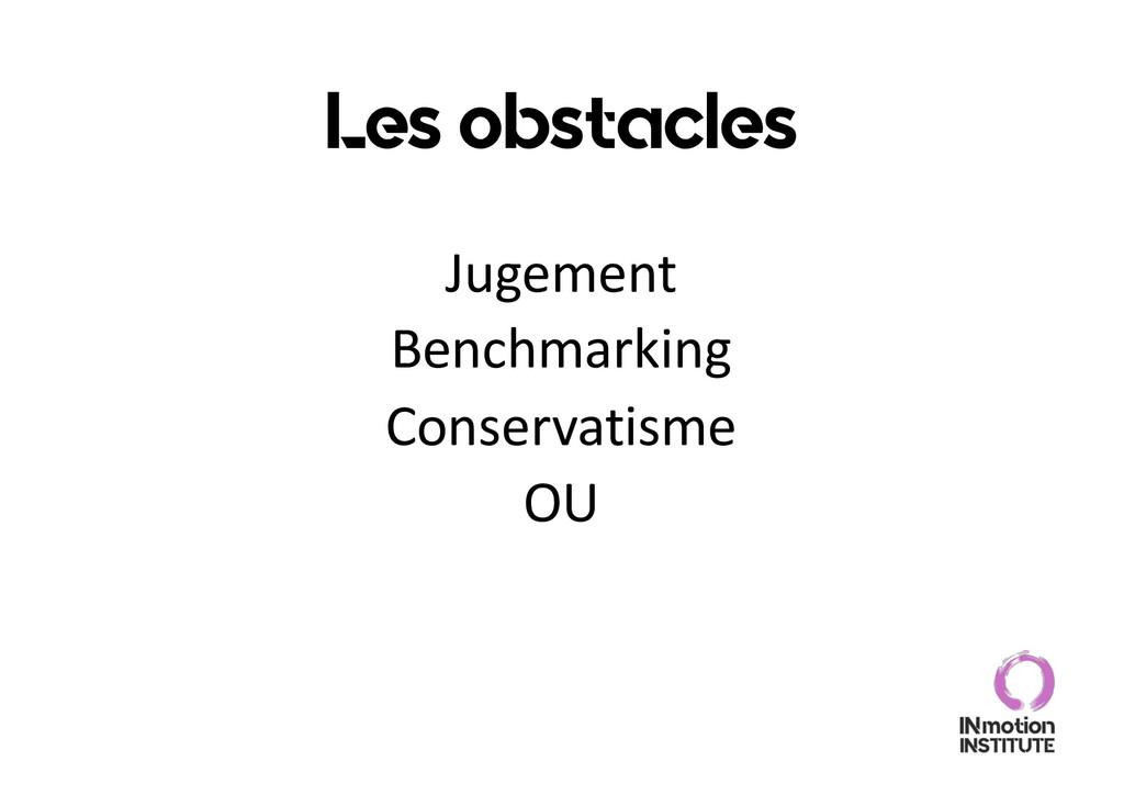Les obstacles Jugement Benchmarking Conservatis...